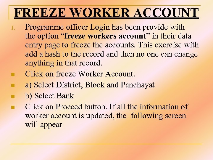 FREEZE WORKER ACCOUNT 1. n n Programme officer Login has been provide with the