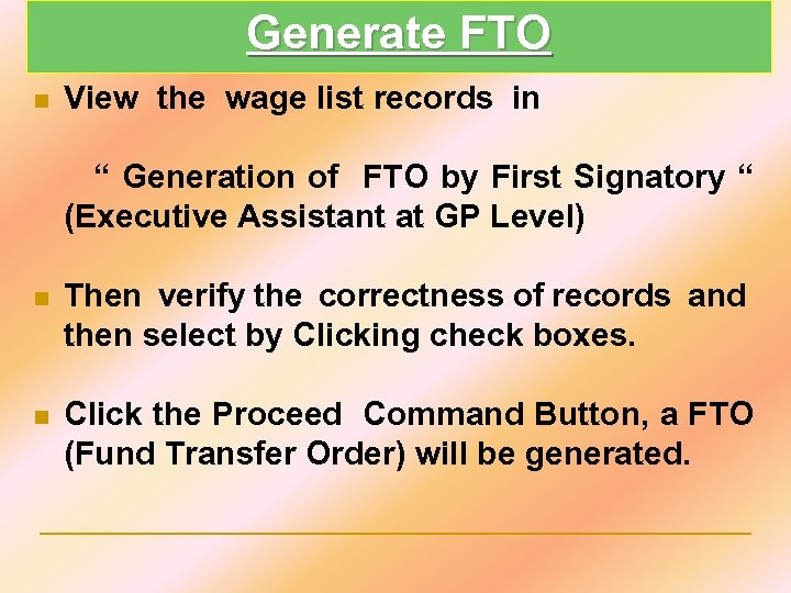 """Generate FTO n View the wage list records in """" Generation of FTO by"""