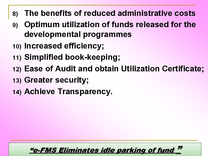 8) 9) 10) 11) 12) 13) 14) The benefits of reduced administrative costs Optimum