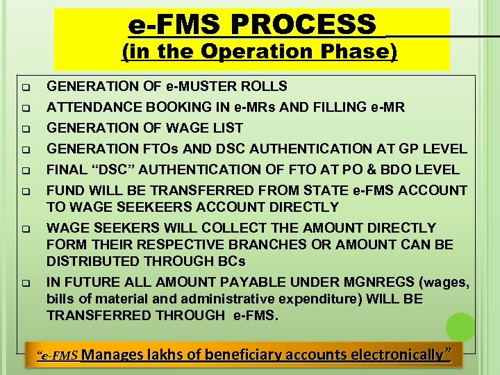 e-FMS PROCESS (in the Operation Phase) q q q q GENERATION OF e-MUSTER ROLLS