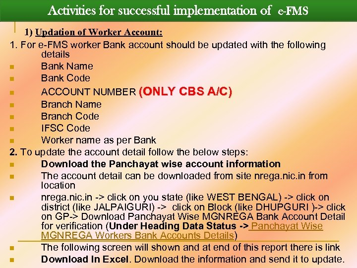 Activities for successful implementation of e-FMS 1) Updation of Worker Account: 1. For e-FMS