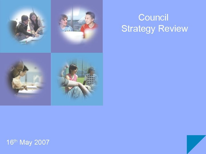 Council Strategy Review 16 th May 2007