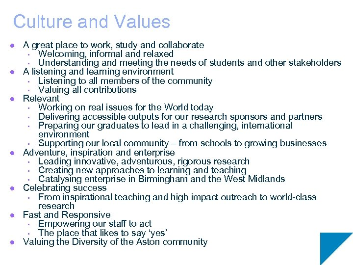 Culture and Values l l l l A great place to work, study and
