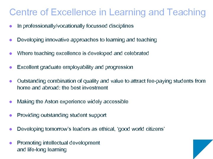 Centre of Excellence in Learning and Teaching l In professionally/vocationally focussed disciplines l Developing