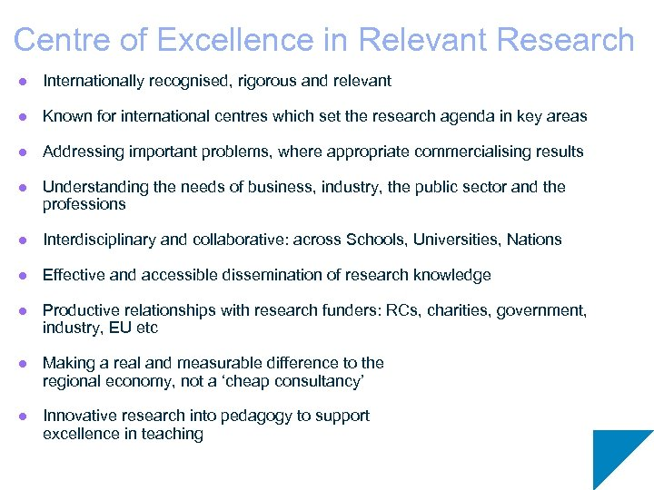 Centre of Excellence in Relevant Research l Internationally recognised, rigorous and relevant l Known