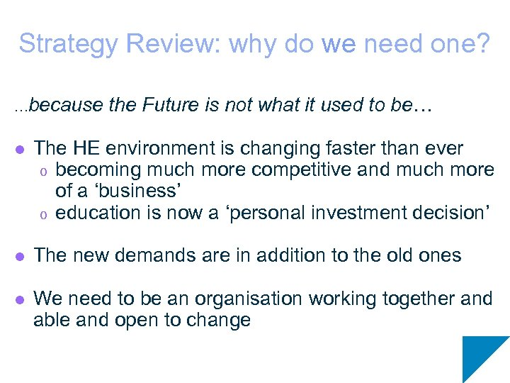Strategy Review: why do we need one? …because the Future is not what it