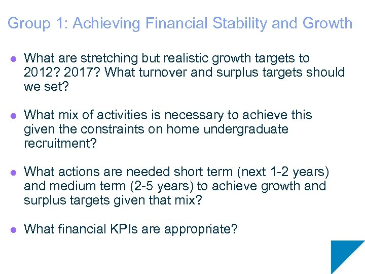 Group 1: Achieving Financial Stability and Growth l What are stretching but realistic growth
