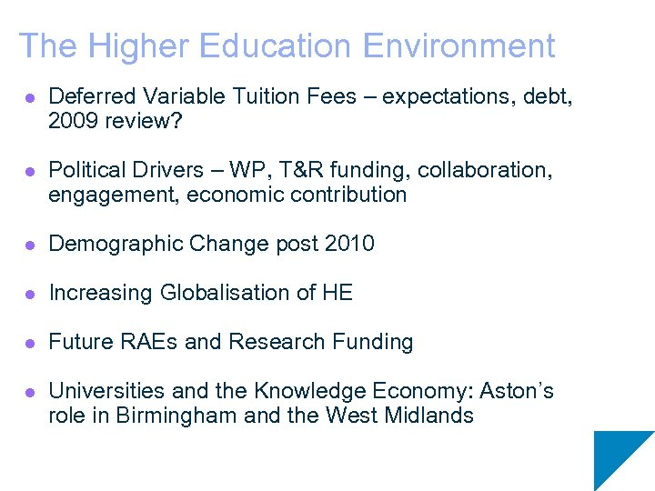 The Higher Education Environment l Deferred Variable Tuition Fees – expectations, debt, 2009 review?