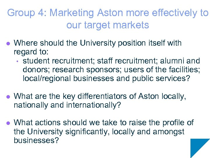 Group 4: Marketing Aston more effectively to our target markets l Where should the
