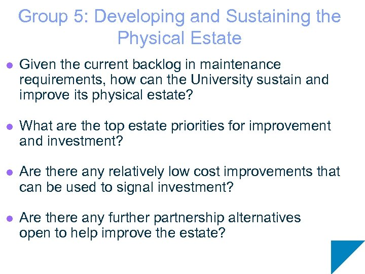Group 5: Developing and Sustaining the Physical Estate l Given the current backlog in