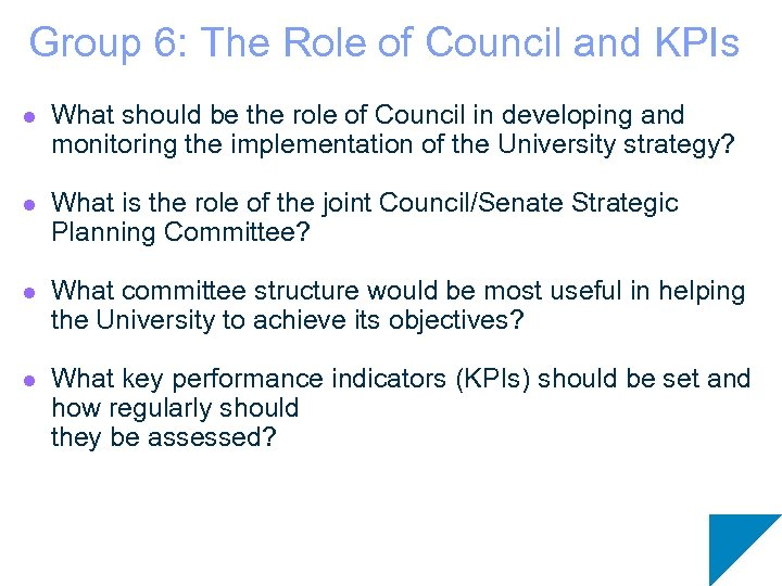 Group 6: The Role of Council and KPIs l What should be the role