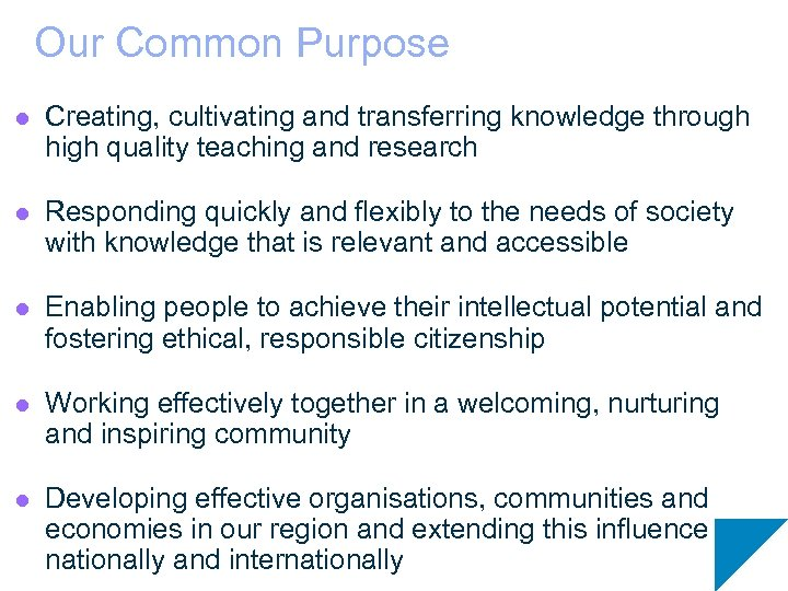 Our Common Purpose l Creating, cultivating and transferring knowledge through high quality teaching and