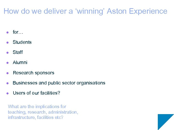 How do we deliver a 'winning' Aston Experience l for… l Students l Staff