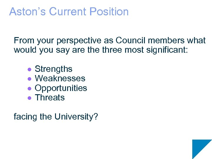 Aston's Current Position From your perspective as Council members what would you say are