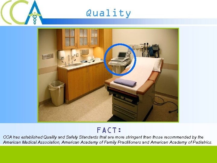 Quality FACT: CCA has established Quality and Safety Standards that are more stringent than