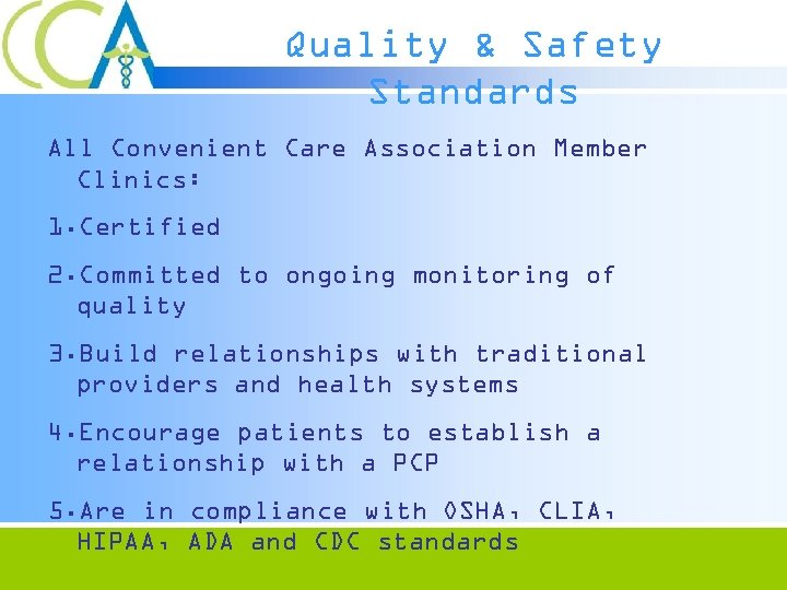 Quality & Safety Standards All Convenient Care Association Member Clinics: 1. Certified 2. Committed