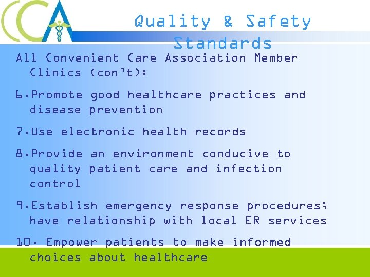 Quality & Safety Standards All Convenient Care Association Member Clinics (con't): 6. Promote good