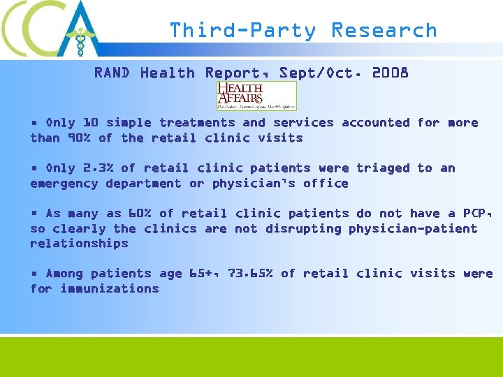 Third-Party Research RAND Health Report, Sept/Oct. 2008 • Only 10 simple treatments and services