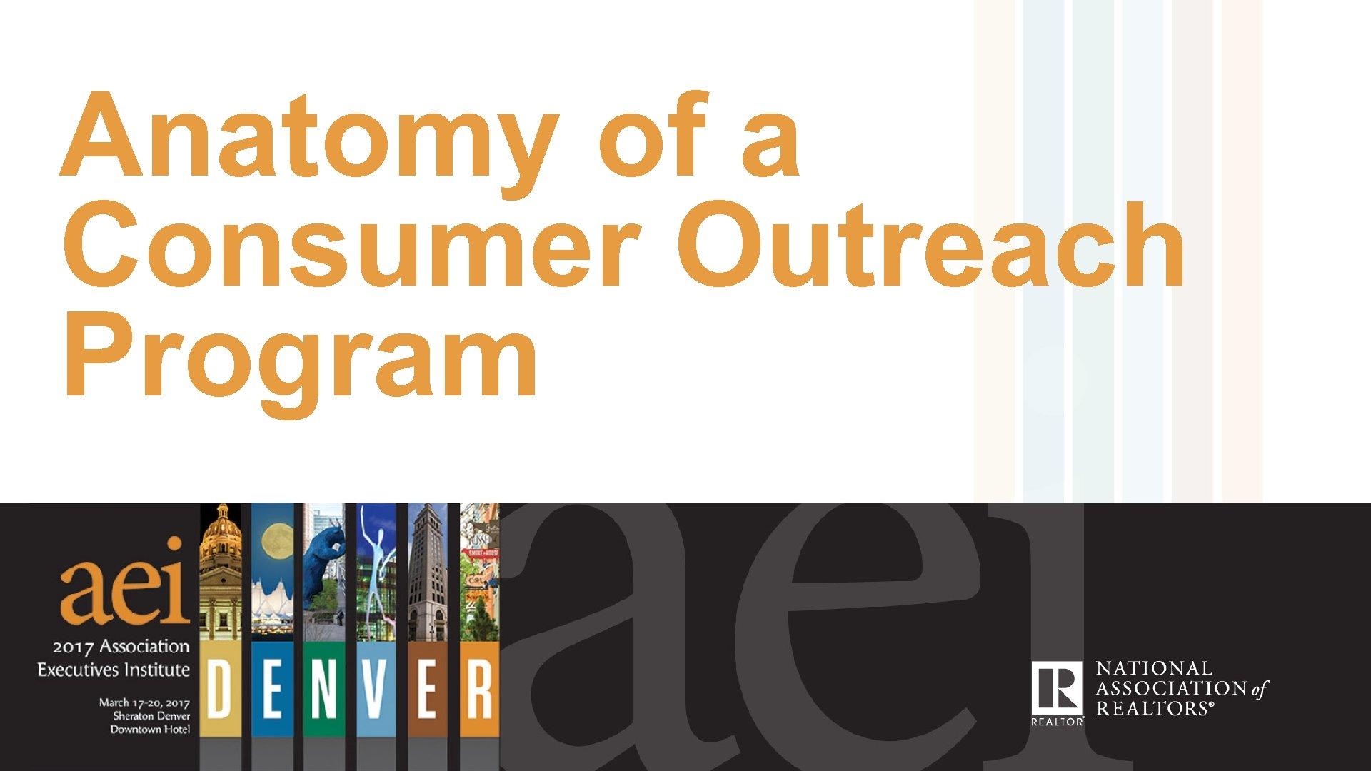 Anatomy of a Consumer Outreach Program