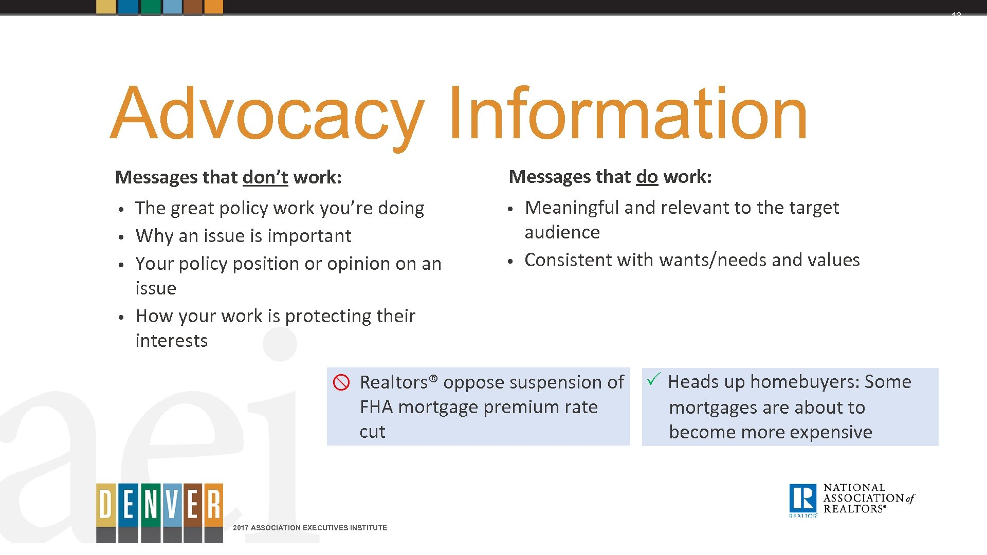 13 Advocacy Information Messages that don't work: • The great policy work you're doing