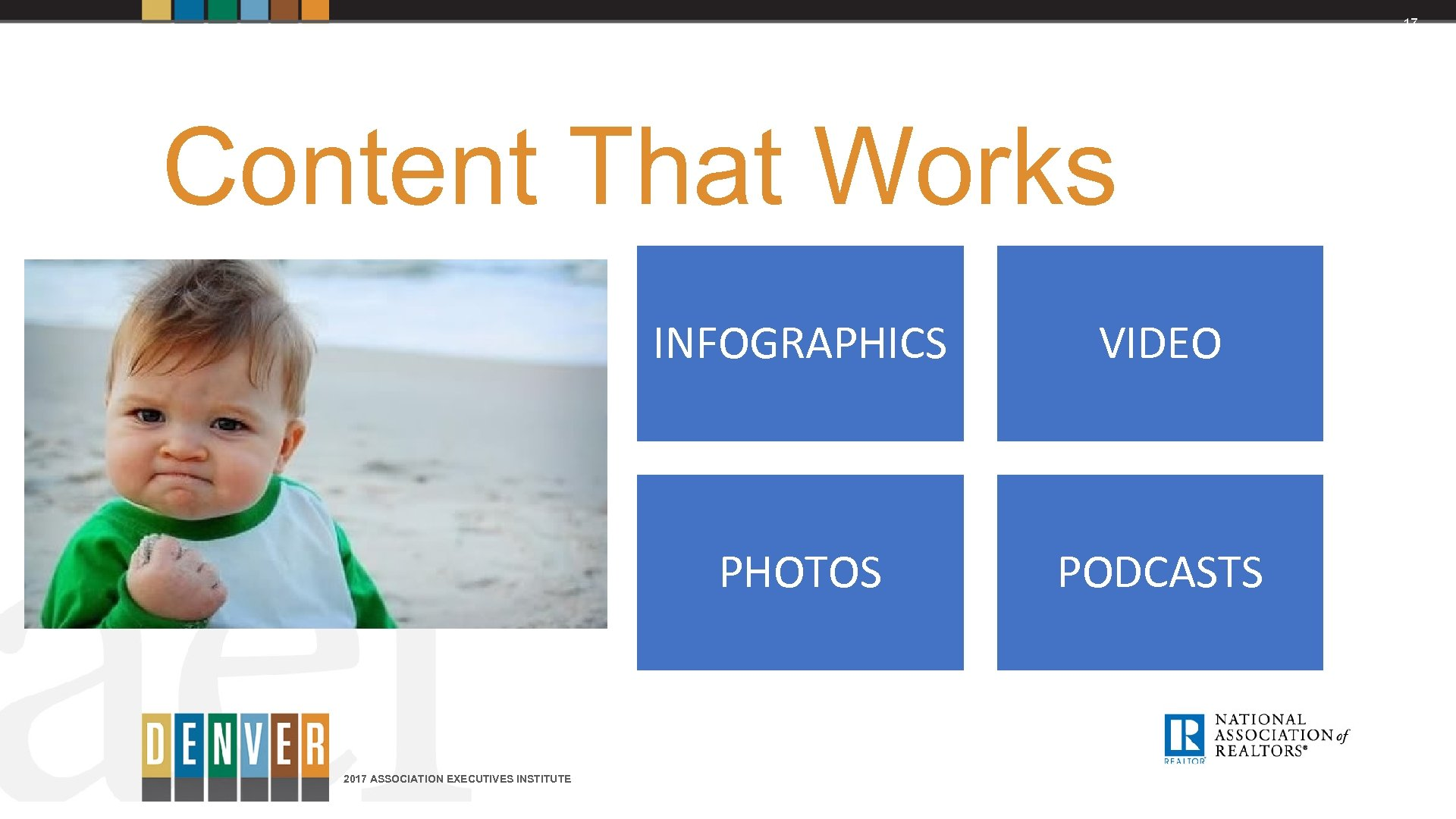 17 Content That Works INFOGRAPHICS PHOTOS 2017 ASSOCIATION EXECUTIVES INSTITUTE VIDEO PODCASTS