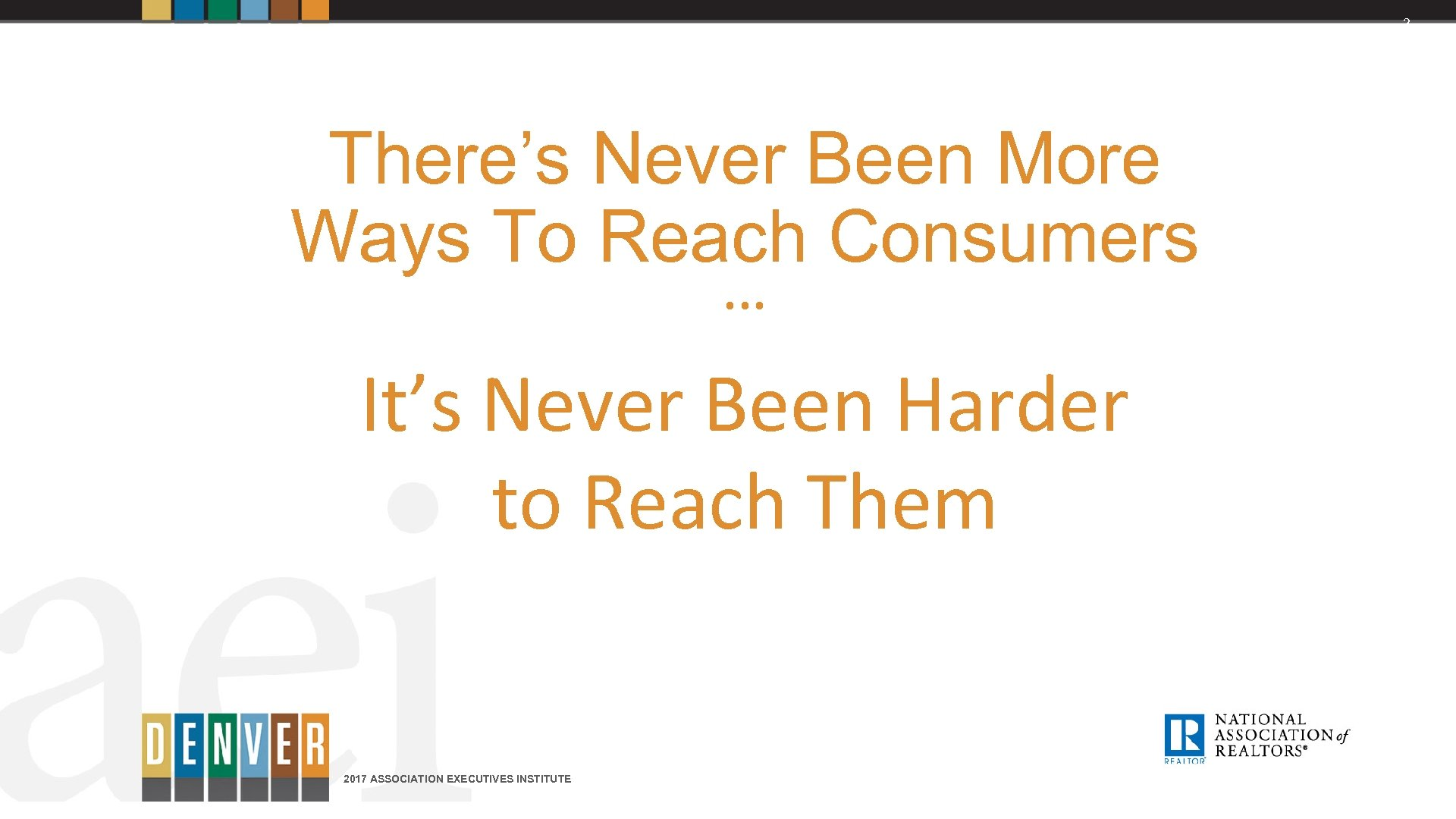2 There's Never Been More Ways To Reach Consumers … It's Never Been Harder