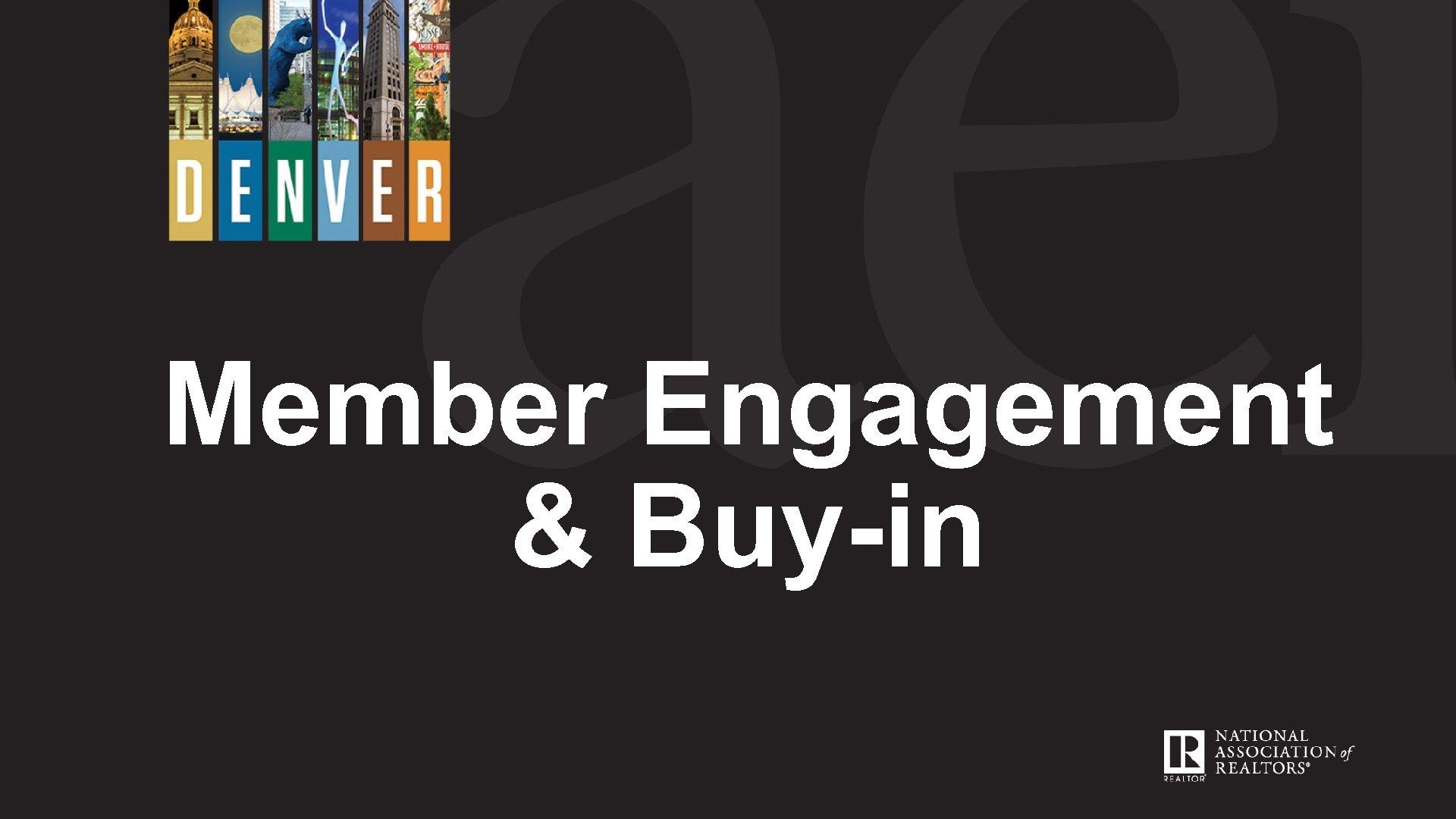 Member Engagement & Buy-in