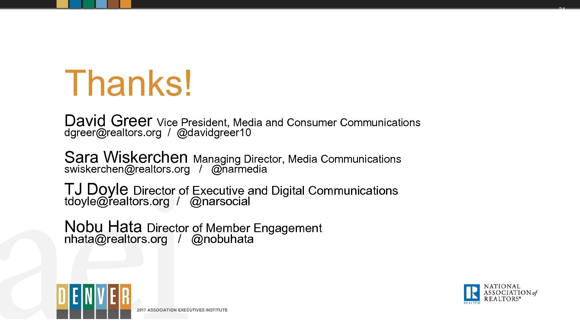 34 Thanks! David Greer Vice President, Media and Consumer Communications dgreer@realtors. org / @davidgreer