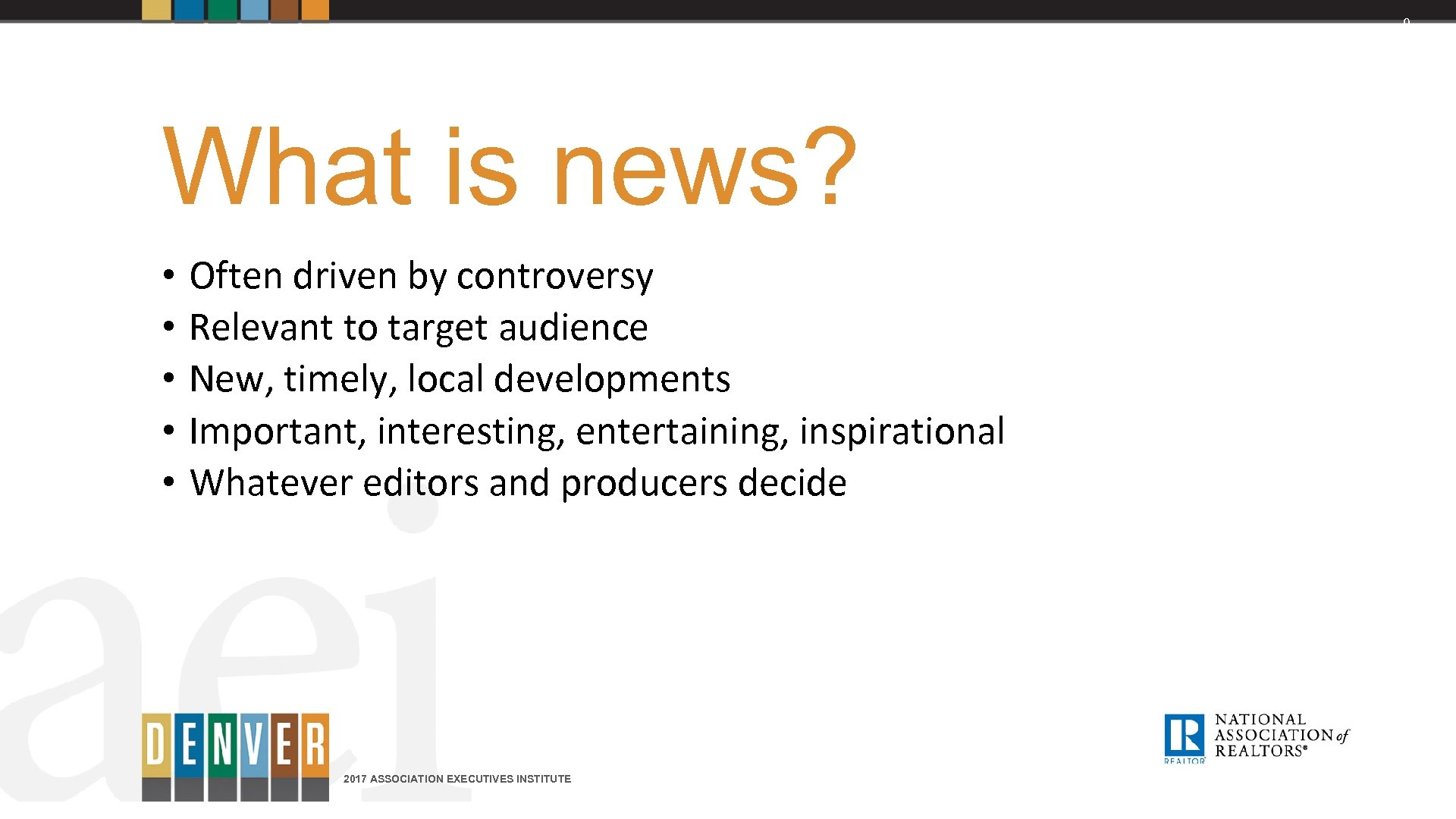 9 What is news? • • • Often driven by controversy Relevant to target