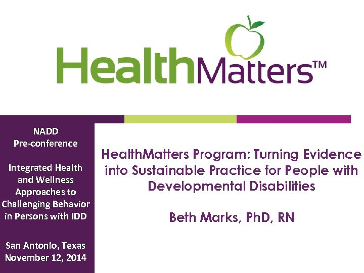 NADD Pre-conference Integrated Health and Wellness Approaches to Challenging Behavior in Persons with IDD