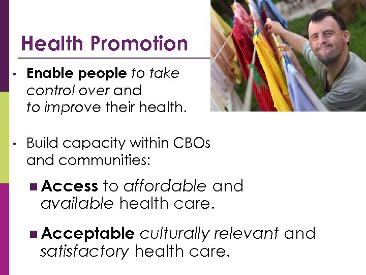 Health Promotion • Enable people to take control over and to improve their health.