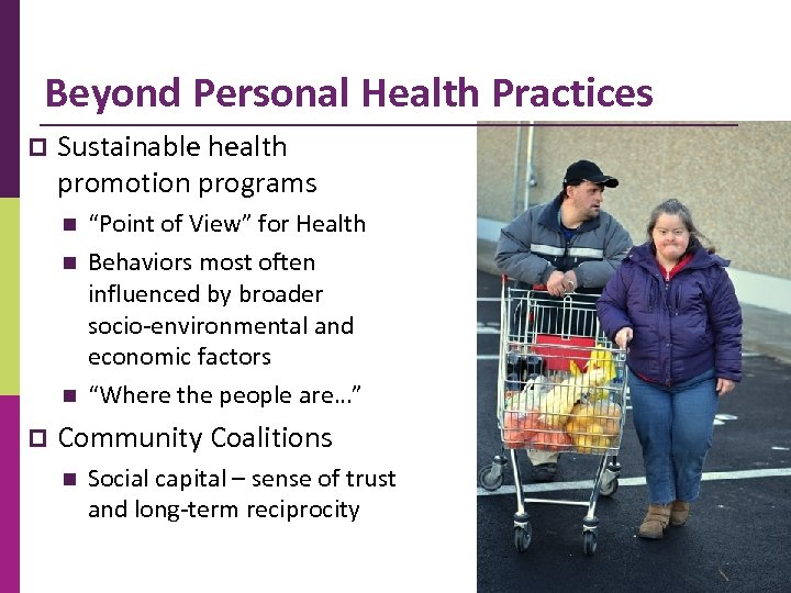 "Beyond Personal Health Practices p Sustainable health promotion programs n n n p ""Point"