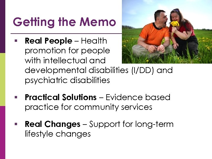 Copyright © 2014 Health. Matters. Program. org Getting the Memo § Real People –