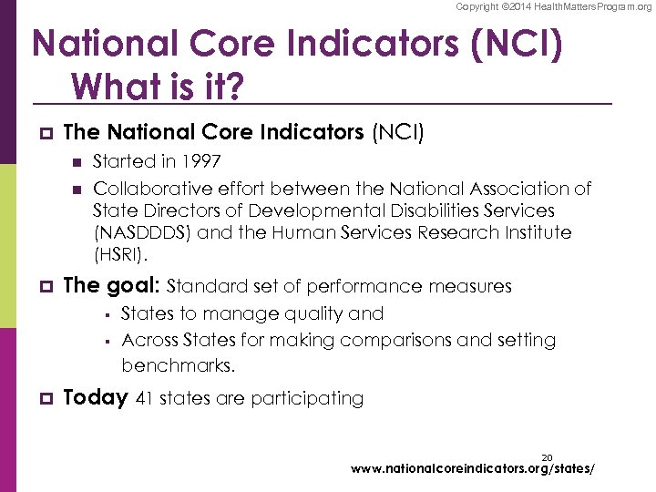 Copyright © 2014 Health. Matters. Program. org National Core Indicators (NCI) What is it?