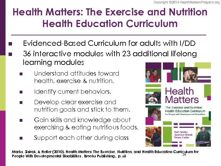 Copyright © 2014 Health. Matters. Program. org Health Matters: The Exercise and Nutrition Health