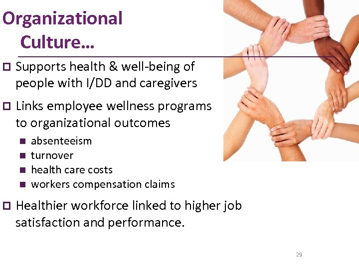 Organizational Culture… p Supports health & well-being of people with I/DD and caregivers p