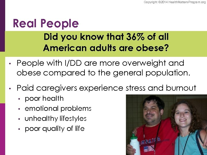 Copyright © 2014 Health. Matters. Program. org Real People Did you know that 36%