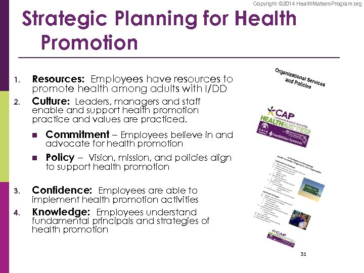 Copyright © 2014 Health. Matters. Program. org Strategic Planning for Health Promotion 1. 2.