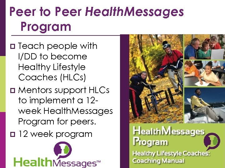 Peer to Peer Health. Messages Program Teach people with I/DD to become Healthy Lifestyle