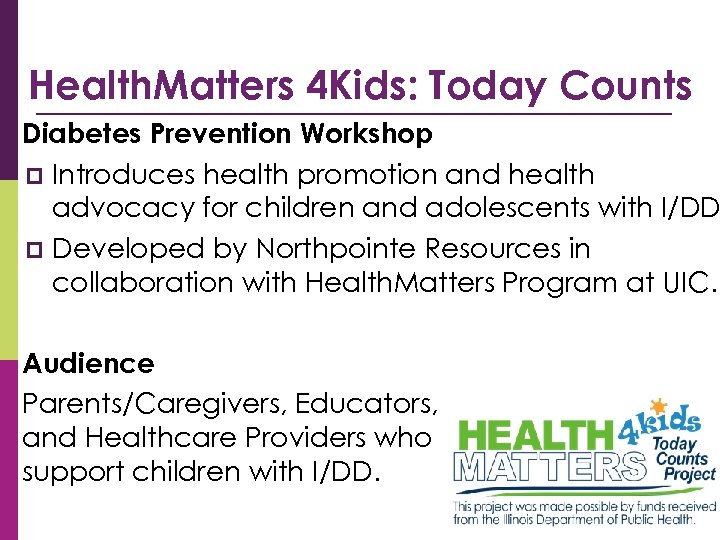 Health. Matters 4 Kids: Today Counts Diabetes Prevention Workshop p Introduces health promotion and