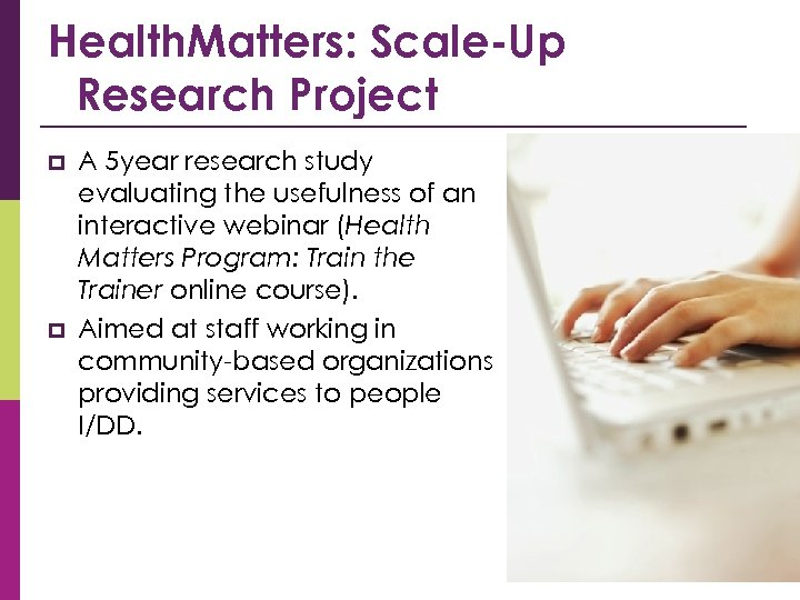 Health. Matters: Scale-Up Research Project p p A 5 year research study evaluating the
