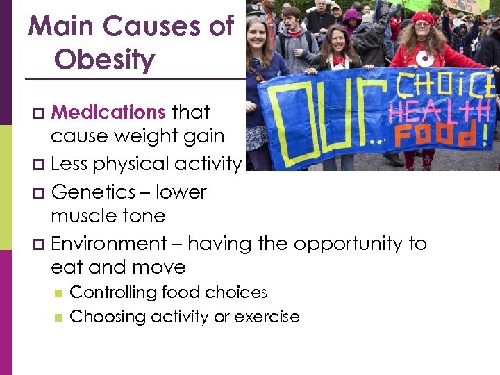 Main Causes of Obesity Medications that cause weight gain p Less physical activity p