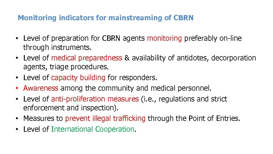 Monitoring indicators for mainstreaming of CBRN • Level of preparation for CBRN agents monitoring