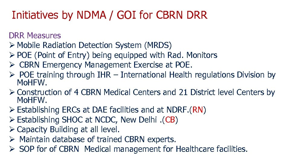 Initiatives by NDMA / GOI for CBRN DRR Measures Ø Mobile Radiation Detection System