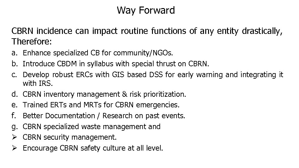 Way Forward CBRN incidence can impact routine functions of any entity drastically, Therefore: a.
