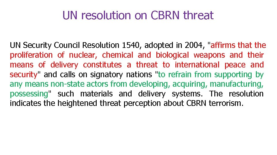 UN resolution on CBRN threat UN Security Council Resolution 1540, adopted in 2004,