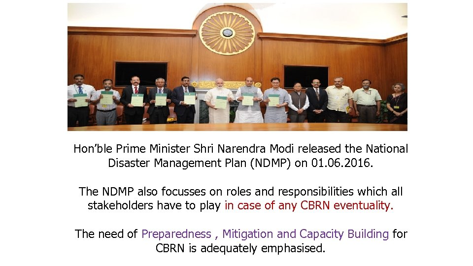 Hon'ble Prime Minister Shri Narendra Modi released the National Disaster Management Plan (NDMP) on