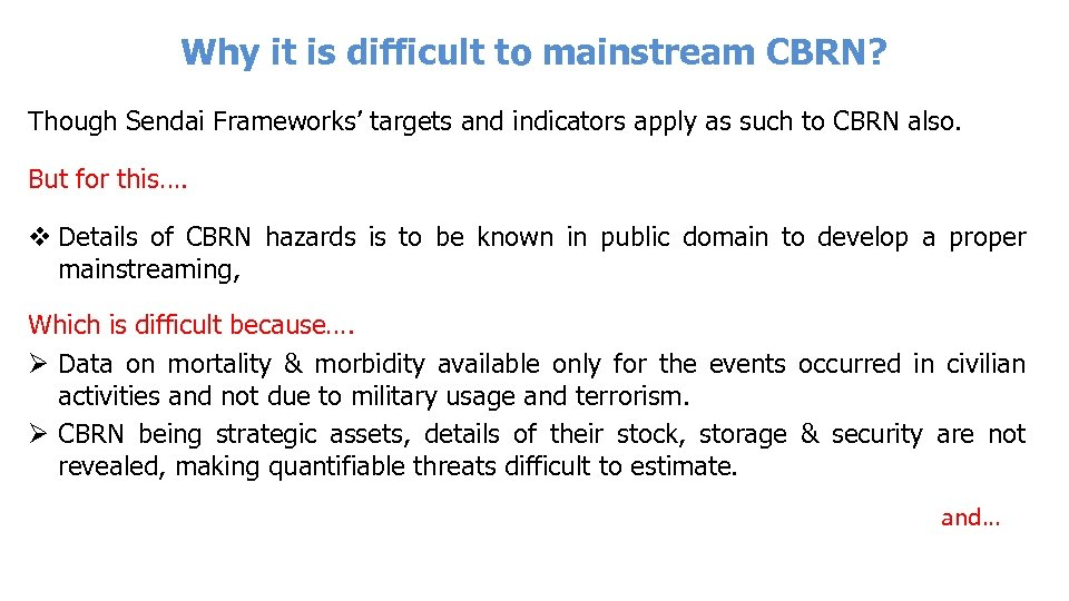 Why it is difficult to mainstream CBRN? Though Sendai Frameworks' targets and indicators apply