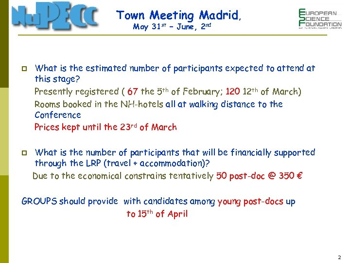 Town Meeting Madrid, May 31 st – June, 2 nd p p What is