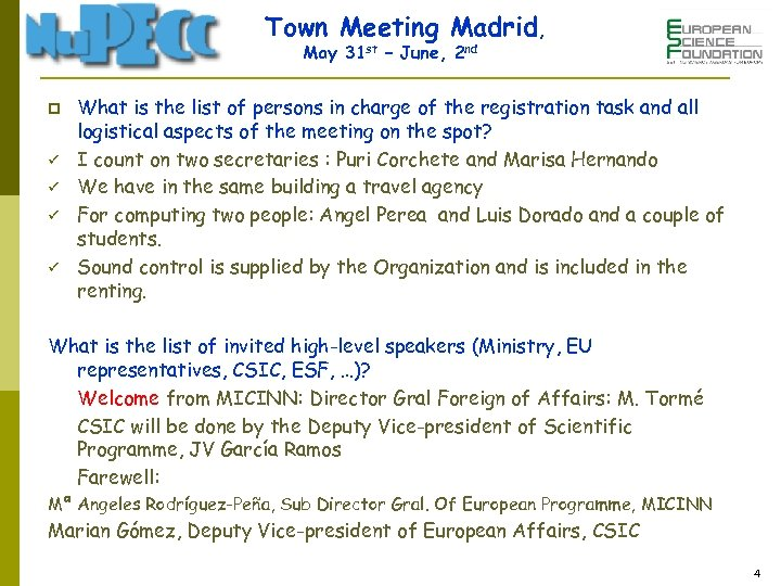 Town Meeting Madrid, May 31 st – June, 2 nd p ü ü What
